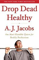 Drop Dead Healthy - A.J. Jacobs