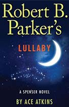 Rober B. Parker's Lullaby - Ace Atkins
