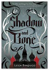 Shadow and Bone - By Leigh Bardugo