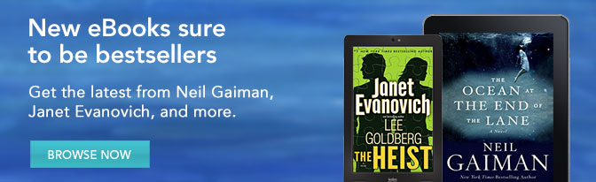 New eBooks sure to be bestsellers - Get the latest from Neil Gaiman, Janet Evanovich, and more.